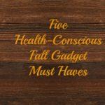 Fall Gadgets