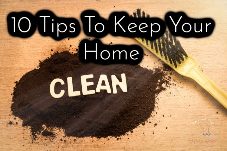 10 Tips To Keep A Clean House